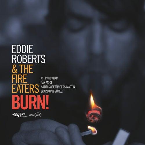 Burn! by Eddie Roberts