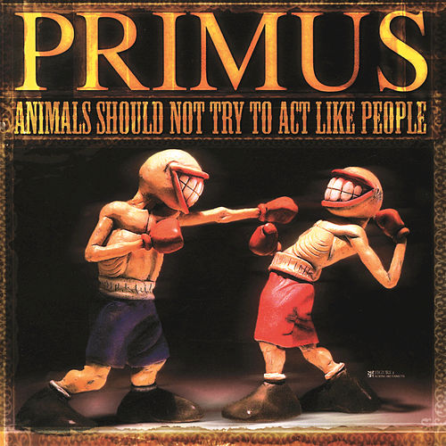 Play & Download Animals Should Not Try To Act Like People: Promo de Fromage by Primus | Napster