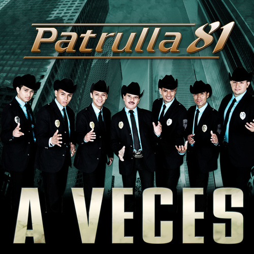 Play & Download A Veces by Patrulla 81 | Napster