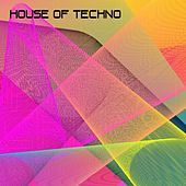 Play & Download House Of Techno by Various Artists | Napster