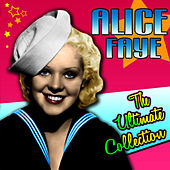 Play & Download The Ultimate Collection by Alice Faye | Napster