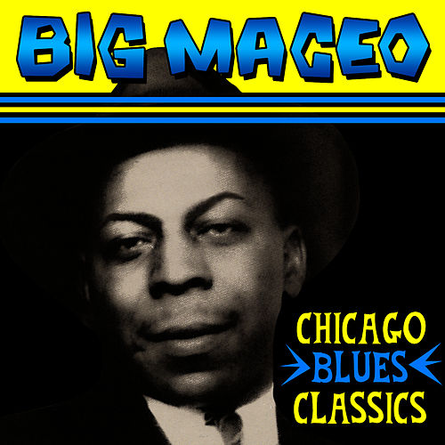 Play & Download Chicago Blues Classics by Big Maceo | Napster