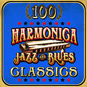 100 Harmonica Jazz & Blues Classics by Various Artists