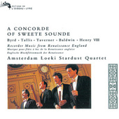 Play & Download A Concorde of Sweete Sounde - music by Byrd, Tallis, Taverner etc by Amsterdam Loeki Stardust Quartet | Napster