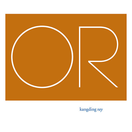 Or by Kangding Ray