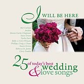 Play & Download I Will Be Here - 25 Love Songs by Various Artists | Napster