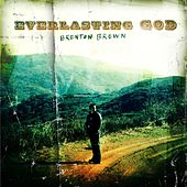Play & Download Everlasting God by Brenton Brown | Napster