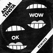 Play & Download OK Wow (Remixes) by Adam Tensta   Napster
