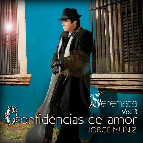Serenata Volumen 3 Confidencias De Amor by Jorge Muñiz