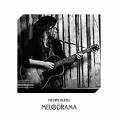 Play & Download Melodrama by Vicente Garcia | Napster