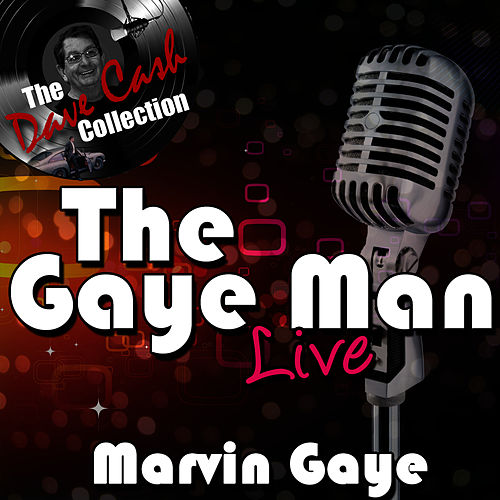 The Gaye Man Live - [The Dave Cash Collection] by Marvin Gaye