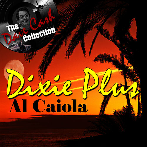 Play & Download Dixie Plus - [The Dave Cash Collection] by Al Caiola | Napster
