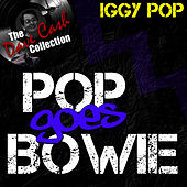 Play & Download Pop Goes Bowie - [The Dave Cash Collection] by Iggy Pop | Napster
