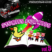 Play & Download Stories For Kids Vol. 5 - [The Dave Cash Collection] by Kids - Story | Napster