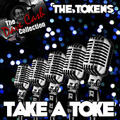 Play & Download Take A Toke - [The Dave Cash Collection] by The Tokens | Napster