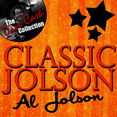 Classic Jolson - [The Dave Cash Collection] by Al Jolson