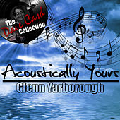 Acoustically Yours - [The Dave Cash Collection] by Glenn Yarbrough
