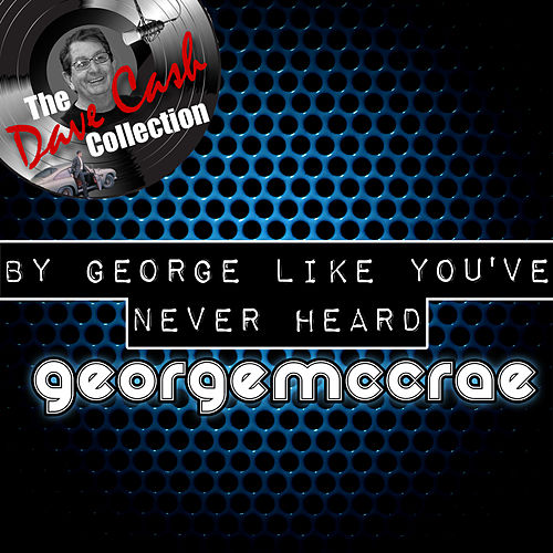 Play & Download By George Like You've Never Heard - [The Dave Cash Collection] by Various Artists | Napster