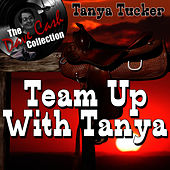 Play & Download Team Up With Tanya - [The Dave Cash Collection] by Tanya Tucker | Napster