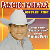 Play & Download Cosas Del Amor by Pancho Barraza | Napster