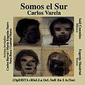 Play & Download Somos El Sur by Carlos Varela | Napster