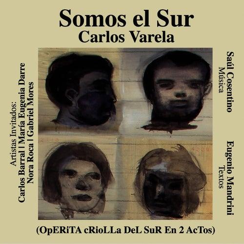 Play & Download Somos El Sur by Carlos Varela | Napster
