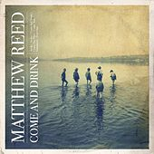 Play & Download Come and Drink by Matthew Reed | Napster