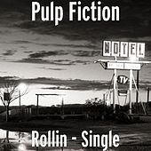 Play & Download Rollin' - Single by Pulp Fiction | Napster