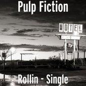 Rollin' - Single by Pulp Fiction