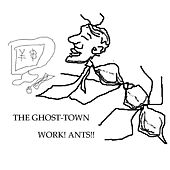 Play & Download Work! Ants! by Ghost Town | Napster