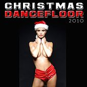 Christmas Dancefloor 2010 by Various Artists