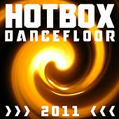 Play & Download Hotbox Dancefloor 2011 by Various Artists | Napster