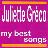Play & Download Juliette Gréco : My Best Songs by Juliette Greco | Napster