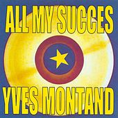 All My Succes by Yves Montand