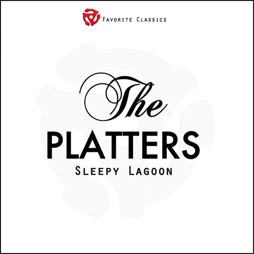 Sleepy Lagoon by The Platters