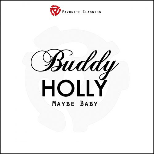 Play & Download Maybe Baby by Buddy Holly | Napster