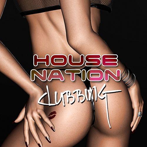 House Nation Clubbing by Various Artists