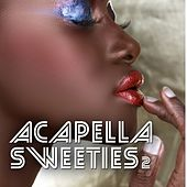 Acapella Sweeties, Vol. 2 by Various Artists