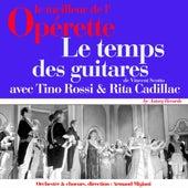 Play & Download Le temps des guitares (Le meilleur de l'opérette) by Various Artists | Napster