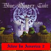 Play & Download Alive In America: Part 2 by Blue Oyster Cult | Napster