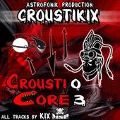 Crousticore, Vol. 3 by Kix