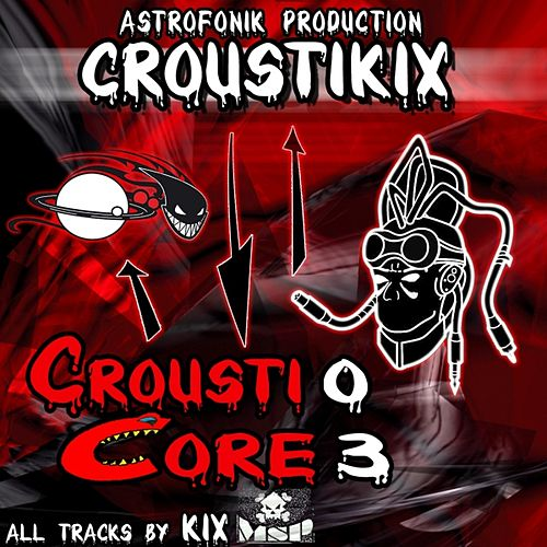 Play & Download Crousticore, Vol. 3 by Kix | Napster