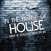 Play & Download In the Name of House, Vol. 4 (Deep & Soulful Session) by Various Artists | Napster