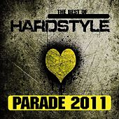 Hardstyle Parade 2011 by Various Artists
