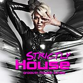 Strictly House - Groovin House Tunes by Various Artists