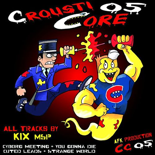 Crousticore, Vol. 5 by Kix
