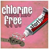 Play & Download Start Fresh Maxi by Chlorine Free   Napster