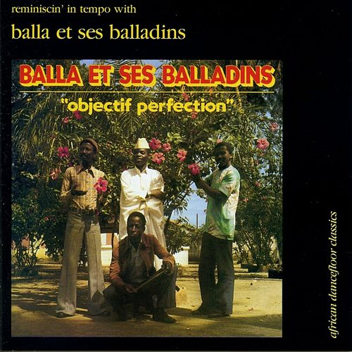 Play & Download Objectif Perfection (African Dancefloor Classics) by Balla et Ses Balladins | Napster