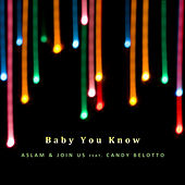 Play & Download Baby You Know Ft Candy Belotto by Aslam | Napster