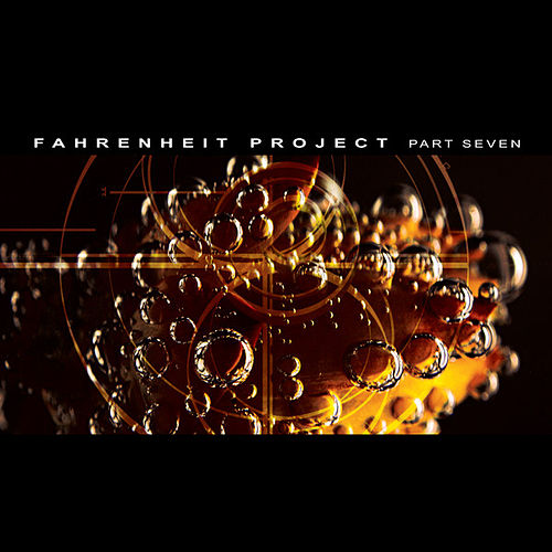 Play & Download Fahrenheit Project Part 7 by Various Artists | Napster